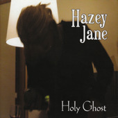 Hazey Jane - Holy Ghost